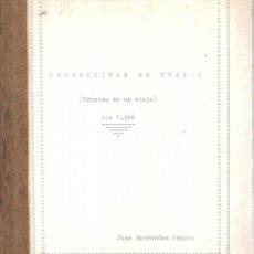 Libros de segunda mano: PERPECTIVAS DE ITALIA. CRONICA DE UN VIAJE. JUAN FERNANDEZ MENDEZ. AÑO 1966. . Lote 113788263