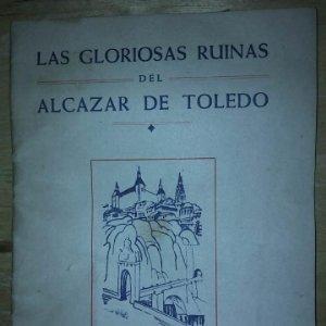 LAS GLORIOSAS RUINAS DEL ALCAZAR DE TOLEDO - POR EUGENIO MARTÍN - AUTÓGRAFO DEL AUTOR - AÑO 1958