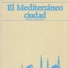 Libros de segunda mano: EL MEDITERRÁNEO CIUDAD. Lote 114115811