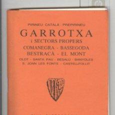 Libros de segunda mano: GARROTXA. EDITORIAL ALPINA. GRANOLLERS 1990. Lote 114145835