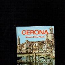 Libros de segunda mano: GERONA - MARIANO OLIVER ALBERTI - EVEREST ED. 1979. Lote 114177239
