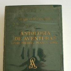 Libros de segunda mano: ANTOLOGIA DE AVENTURAS POR TIERRA, MAR Y AIRE. Lote 114297999