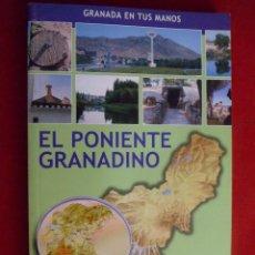 Libri di seconda mano: GRANADA EN TUS MANOS NÚMERO 4 EL PONIENTE GRANADINO IDEAL. Lote 114528931
