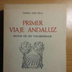 Libros de segunda mano: PRIMER VIAJE ANDALUZ. CAMILO JOSÉ CELA. Lote 114780715