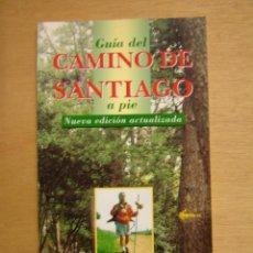Libros de segunda mano: GUÍA DEL CAMINO DE SANTIAGO A PIE - JOSÉ MANUEL SOMAVILLA. Lote 114925851