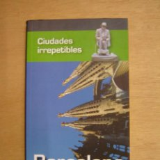 Libros de segunda mano: CIUDADES IRREPETIBLES - BARCELONA - MARC RIPOL. Lote 114926431