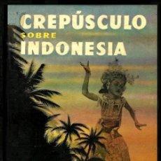 Libros de segunda mano: B259 - CREPUSCULO SOBRE INDONESIA. F.W. FURKE. EDITORIAL LABOR 1962.. Lote 114974023
