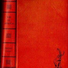 Libros de segunda mano: ANTHONY CULLEN : ASÍ ES ÁFRICA (SELECTAS, 1961) CAZA MAYOR - CON FOTOGRAFÍAS. Lote 115050315