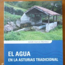 Libros de segunda mano: EL AGUA EN LA ASTURIAS TRADICIONAL - ADOLFO GARCIA MARTINEZ - . Lote 115088531