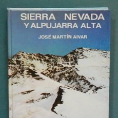 Livros em segunda mão: GUIA EVEREST. SIERRA NEVADA Y ALPUJARRA ALTA, JOSÉ MARTÍN AIVAR. Lote 115173223
