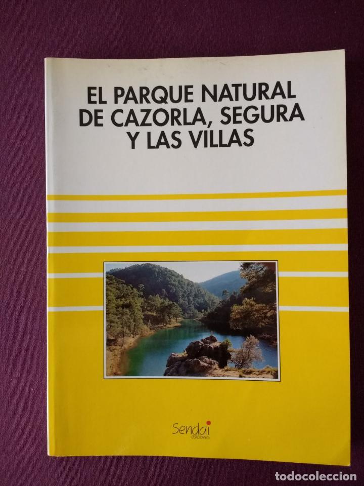 EL PARQUE NATURAL DE CAZORLA, SEGURA Y LAS VILLAS (Libros de Segunda Mano - Geografía y Viajes)