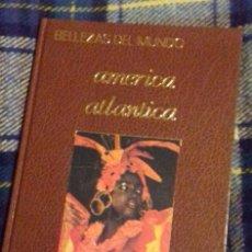 Libros de segunda mano: BELLEZAS DEL MUNDO. AMÉRICA ATLÁNTICA. SEDMAY ED. 1978.. Lote 115342427