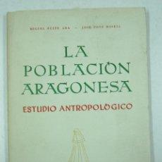Libros de segunda mano: LA POBLACIÓN ARAGONESA, ESTUDIO ANTROPOLÓGICO, MIGUEL FUSTÉ, JOSÉ PONS, 1962, ZARAGOZA. 17,5X24,5CM. Lote 115775843