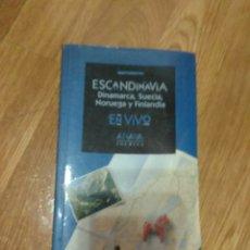 Libros de segunda mano: ESCANDINAVIA DINAMARCA SUECIA NORUEGA Y FINLANDIA EN VIVO. Lote 115968067
