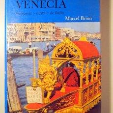 Livres d'occasion: BRIÓN, MARCEL - VENECIA. FISONOMÍA Y CORAZÓN DE ITALIA - BARCELONA 1962 - MUY ILUSTRADO. Lote 116068094