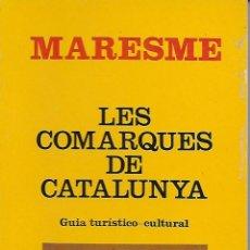 Libros de segunda mano: LES COMARQUES DE CATALUNYA. MARESME. Lote 116215371