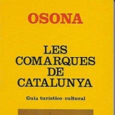 Libros de segunda mano: LES COMARQUES DE CATALUNYA. OSONA . Lote 116215623