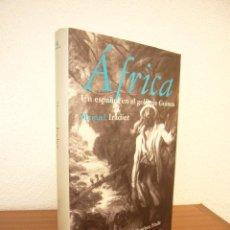 Libros de segunda mano: MANUEL IRADIER: ÁFRICA. UN ESPAÑOL EN EL GOLFO DE GUINEA (MONDADORI, 2000) MUY BUEN ESTADO. RARO.. Lote 116516007