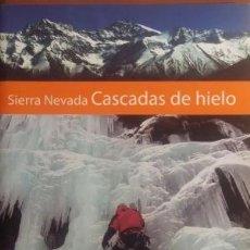 Libros de segunda mano: SIERRA NEVADA CASCADAS DE HIELO - ANTONIO JOSÉ HERRERA. Lote 251631470