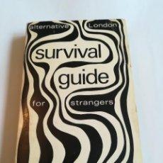 Libros de segunda mano: ALTERNATIVE LONDON SURVIVAL GUIDE FOR STRANGERS, EN INGLÉS, 1972, POR NICHOLAS SAUNDERS. Lote 116708491