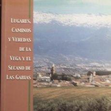 Libros de segunda mano: LUGARES, CAMINOS Y VEREDAS DE LA VEGA Y EL SECANO DE LAS GABIAS J.CONEJERO / A. IZQUIERDO. GRANADA. Lote 265937348