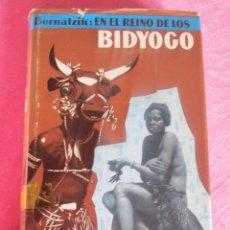 Libros de segunda mano - EN EL REINO DE LOS BIDYOGO - HUGO ADOLF BERNATZIK LABOR - 116811019