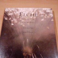Libros de segunda mano: ELCHE MISTERIO Y PALMERAL, FOTOGRAFÍA DE ANDREU CASTILLEJOS, 2004, 242 PAGINAS . Lote 116899831