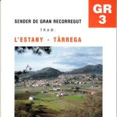 Libros de segunda mano: SENDER DE GRAN RECORREGUT- GR-3 L'ESTANY- TARREGA . Lote 116958639