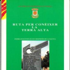Libros de segunda mano: LLIBRE - RUTA PER CONEIXER LA TERRA ALTA - CENTRE EXCURSIONISTA DE GANDESA. Lote 117625270