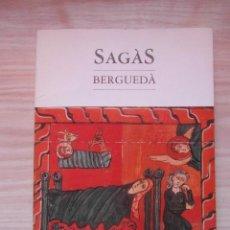 Libros de segunda mano: SAGÀS BERGUEDÀ. 1990. GRUP EXCURSIONISTA DE SAGÀS. ALBERT TRUÑÓ. Lote 117045087