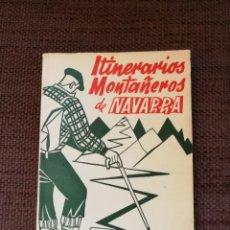 Libros de segunda mano: ITINERARIOS MONTAÑEROS DE NAVARRA (PIRINEO RONCALES) PAMPLONA 1958. Lote 117209066