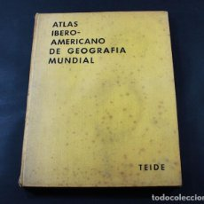Libros de segunda mano: ATLAS IBERO-AMERICANO DE GEOGRAFIA MUNDIAL, TEIDE 1957, GRAN TAMAÑO 34 X 27 CM MUY ILUSTRADO. Lote 117383215