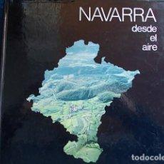Libros de segunda mano: NAVARRA DESDE EL AIRE. Lote 117527099