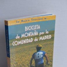 Libros de segunda mano: LAS MEJORES EXCURSIONES EN BICICLETA DE MONTAÑA POR LA COMUNIDAD DE MADRID - MIGUEL ANGEL DELGADO. Lote 117845899