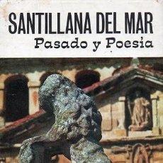 Libros de segunda mano: SANTILLANA DEL MAR - PASADO Y POESÍA. Lote 118079299