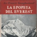 Libros de segunda mano: YOUNGHUSBAND : LA EPOPEYA DEL EVEREST (JUVENTUD, 1946) PRIMERA EDICIÓN. Lote 118183863