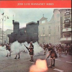 Libros de segunda mano: MANSANET RIBES : LA FIESTA DE MOROS Y CRISTIANOS DE ALCOY (1981). Lote 118355187