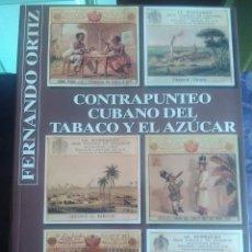 Libros de segunda mano: CONTRAPUNTEO CUBANO DEL TABACO Y EL AZÚCAR. F. ORTIZ. CUBA-ESPAÑA, 1999.. Lote 148293550