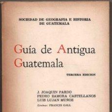Libros de segunda mano: 1969 - GUIA DE ANTIGUA GUATEMALA - J.JOAQUIN PARDO Y OTROS - INCLUYE 2 PLANOS DESPLEGABLES *. Lote 118376799