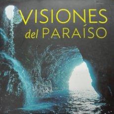 Libros de segunda mano: VISIONES DEL PARAÍSO NATIONAL GEOGRAPHIC 304 PÁGINAS PESO APROXIMADO 2 KG. Lote 118604330