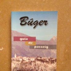 Libros de segunda mano: BÚGER. GUIA DE PASSEIG (GASPAR VALERO, CATERINA TORRENS). Lote 118801550