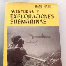 Libros de segunda mano: AVENTURAS Y EXPLORACIONES SUBMARINAS - HANS HASS / EDITORIAL JUVENTUD, 1ª EDICIÓN, 1961. Lote 118819963