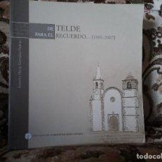 Libros de segunda mano: DE TELDE PARA EL RECUERDO, DE ANTONIO MARIA GONZALEZ PADRON. CANARIAS.. Lote 119278375
