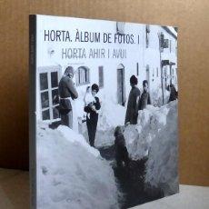 Libros de segunda mano: HORTA. ÀLBUM DE FOTOS I --- HORTA AHIR I AVUI. Lote 120432539