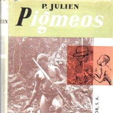 Libros de segunda mano: JULIEN : PIGMEOS (LABOR, 1961) PRIMERA EDICIÓN. Lote 120668127