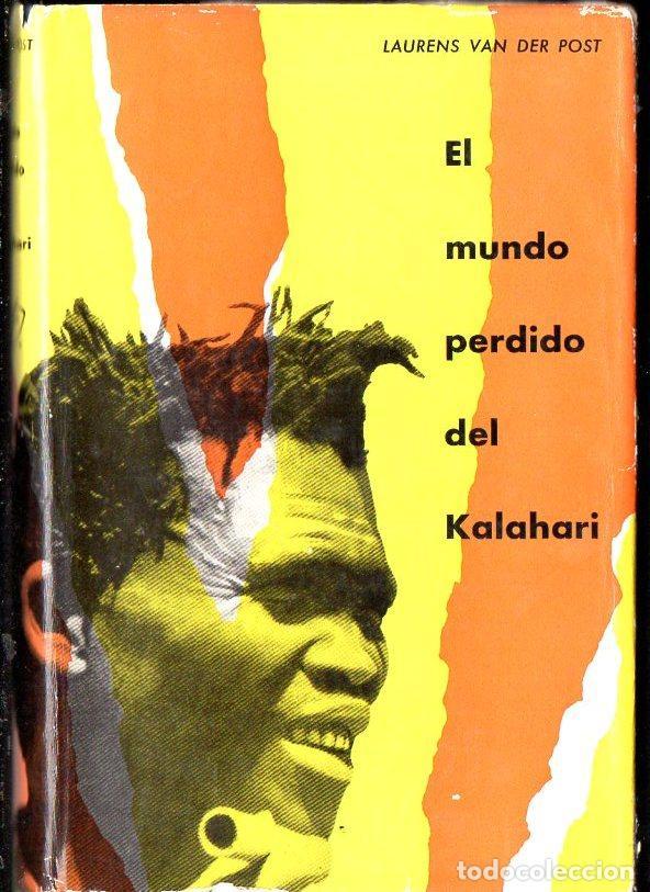 LAUREN VAN DER POST : EL MUNDO PERDIDO DEL KALAHARI (DESTINO, 1960) (Libros de Segunda Mano - Geografía y Viajes)