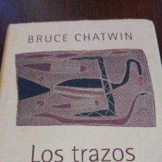 Livres d'occasion: LOS TRAZOS DE LA CANCIÓN. BRUCE CHATWIN. Lote 120995687