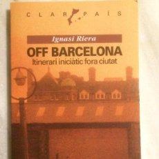 Libros de segunda mano: ANTIGUO LIBRO ITINERARI OFF BARCELONA POR IGNASI RIERA INICIÀTIC FORA CIUTAT AÑO 1993. Lote 121063343