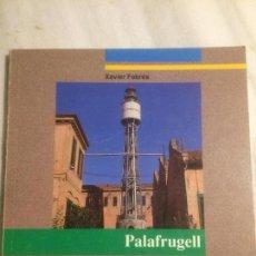 Libros de segunda mano: ANTIGUO LIBRO TURISTICO DE PALAFURGELL POR XAVIER FEBRES AÑO 1989. Lote 121080071