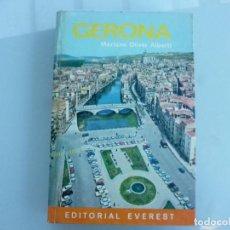 Libros de segunda mano: GERONA - MARIANO OLIVER ALBERTI - EVEREST ED. Lote 121190599
